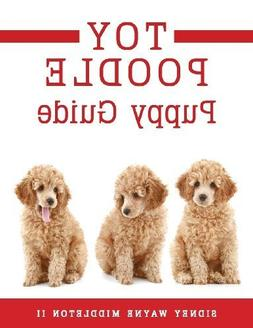 Toy Poodle Puppy Guide Paperback July 30, 2013